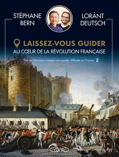 LAISSEZ-VOUS GUIDER - AU COEUR DE LA REVOLUTION FRANCAISE