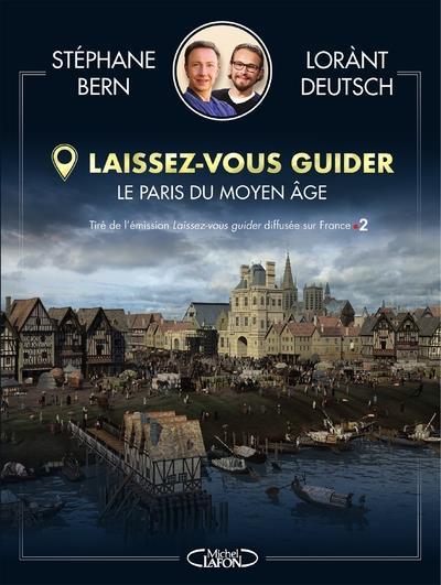LAISSEZ-VOUS GUIDER - LE PARIS DU MOYEN AGE