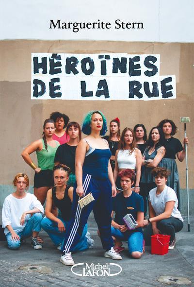 HEROINES DE LA RUE