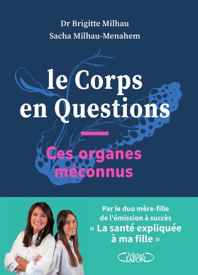 LE CORPS EN QUESTIONS - CES ORGANES MECONNUS