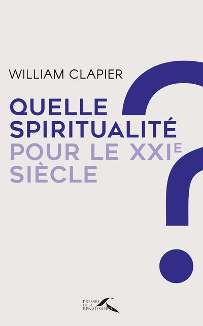 QUELLE SPIRITUALITE POUR LE XXIE SIECLE ?