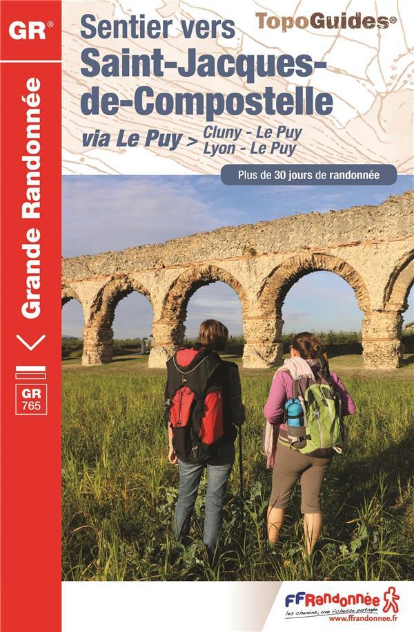 SENTIER VERS SAINT-JACQUES-DE-COMPOSTELLE > CLUNY - LE PUY / LYON - LE PUY - 765