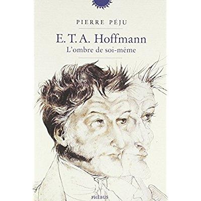 E. T. A. HOFFMANN, L'OMBRE DE SOI MEME
