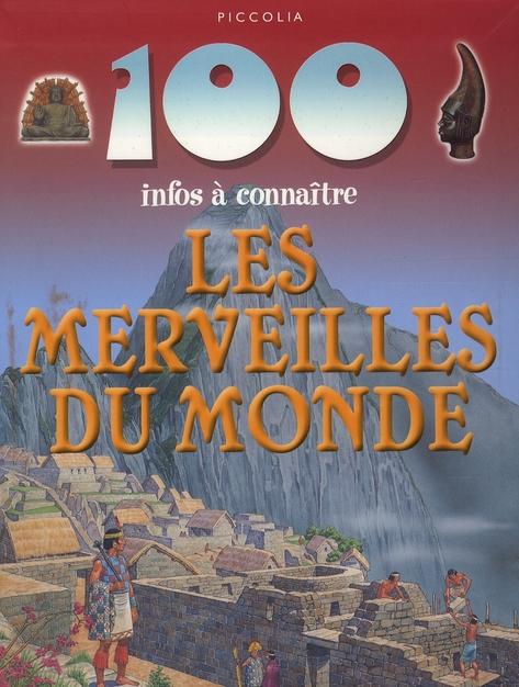 100 INFOS A CONNAITRE/LES MERVEILLES DU MONDE