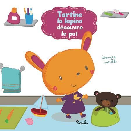HISTOIRE D'EMOTION/TARTINE LA LAPINE DECOUVRE LE POT