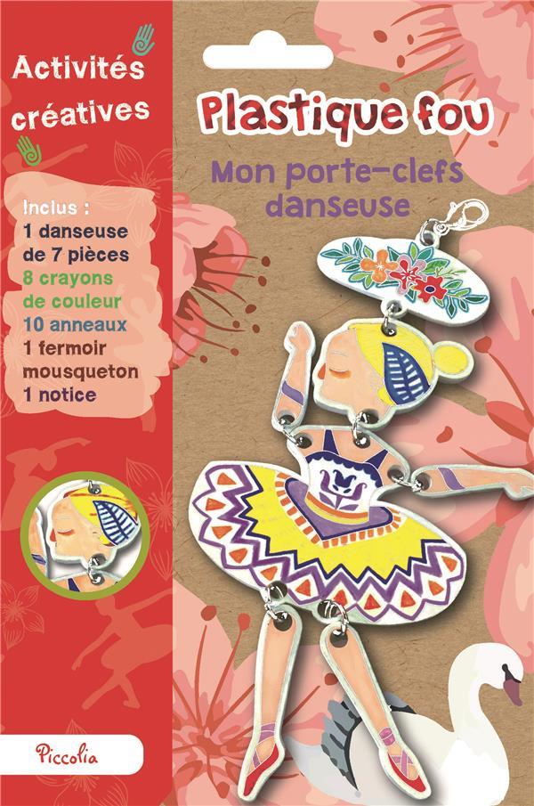 ACTIVITES CREATIVES - PLASTIQUE FOU/MON PORTE-CLEFS DANSEUSE