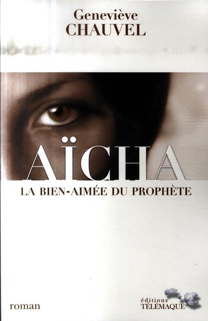 AICHA LA BIEN-AIMEE DU PROPHETE