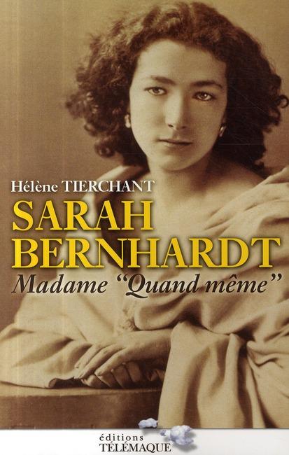 """SARAH BERNHARDT MADAME """"QUAND MEME"""""""