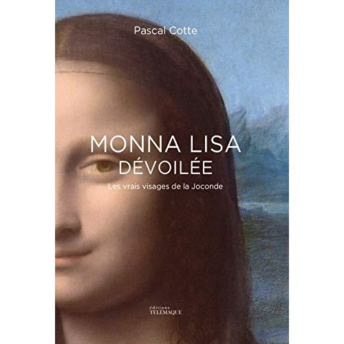 MONNA LISA DEVOILEE, LES VRAIS VISAGES DE LA JOCONDE