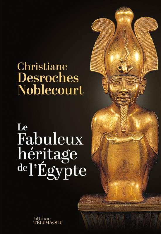 LE FABULEUX HERITAGE DE L'EGYPTE