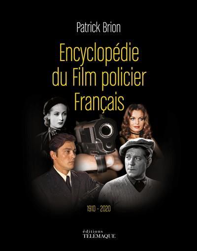 ENCYCLOPEDIE DU FILM POLICIER FRANCAIS 1910-2020