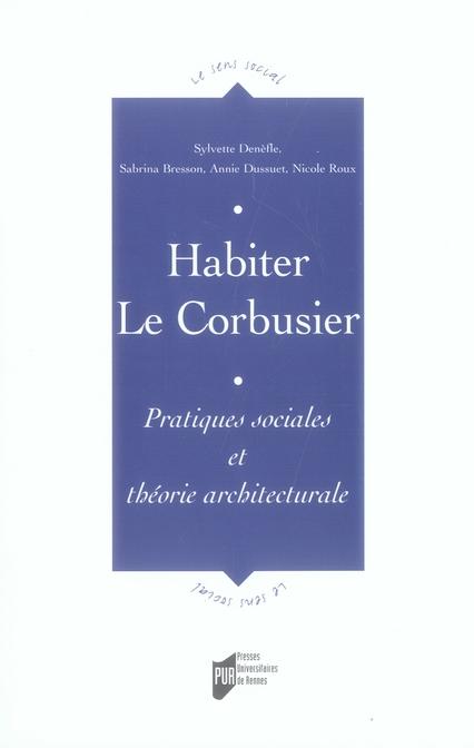 HABITER LE CORBUSIER. PRATIQUES SOCIALES ET THEORIE ARCHITECTURALE
