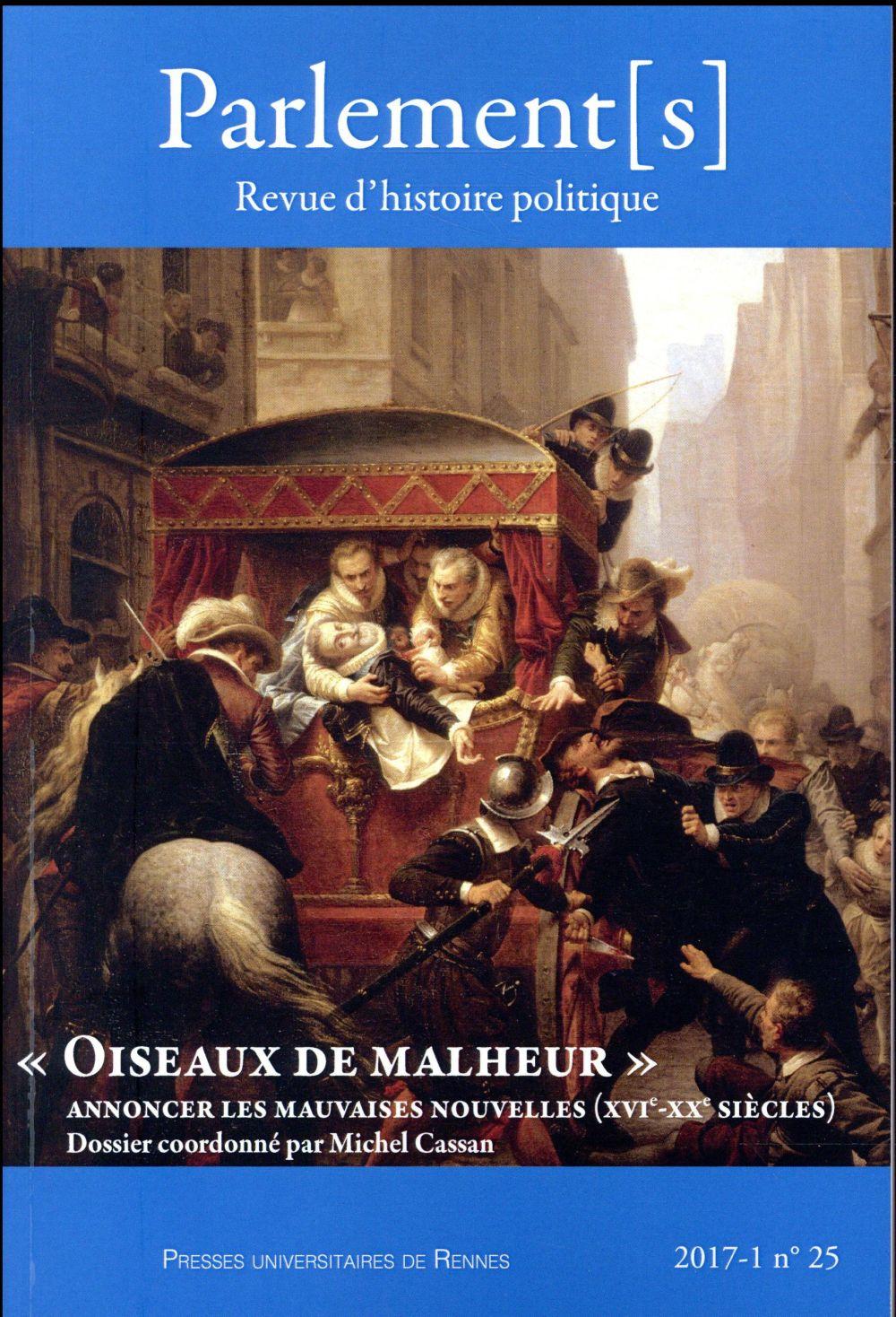 OISEAUX DE MALHEUR - ANNONCER LES MAUVAISES NOUVELLES XVI XX E SIECLES