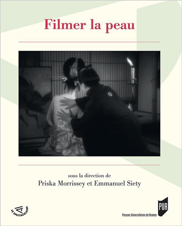 FILMER LA PEAU