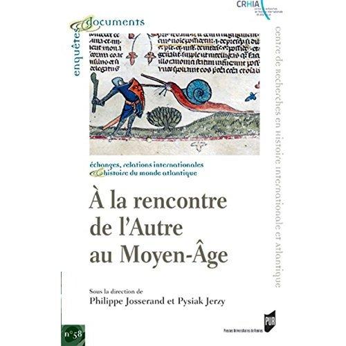 A LA RENCONTRE DE L'AUTRE AU MOYEN AGE