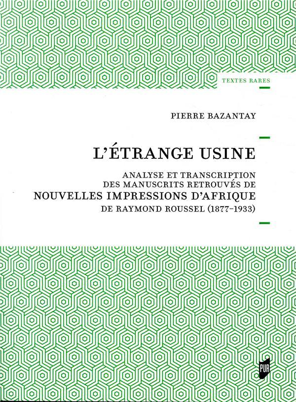 L ETRANGE USINE - ANALYSE ET TRANSCRIPTION DES MANUSCRITS RETROUVES DE NOUVELLES IMPRESSIONS D AFR