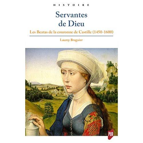 SERVANTES DE DIEU - LES BEATAS DE LA COURONNE DE CASTILLE (1450-1600)