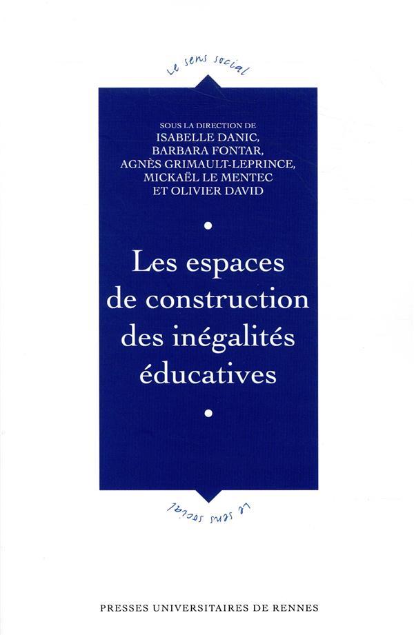 LES ESPACES DE CONSTRUCTION DES INEGALITES EDUCATIVES