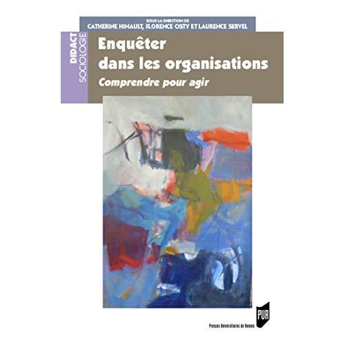 ENQUETER DANS LES ORGANISATIONS - COMPRENDRE POUR AGIR