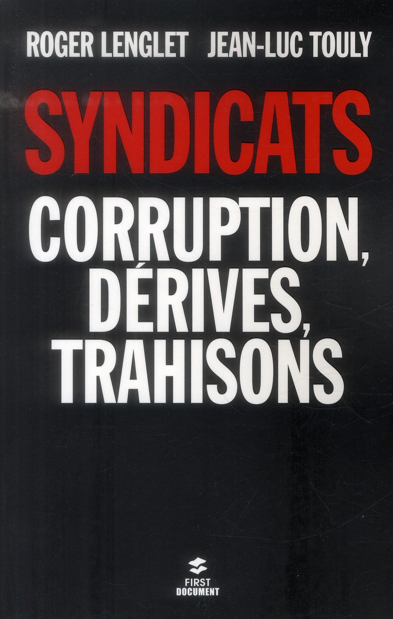 SYNDICATS, CORRUPTION, DERIVES, TRAHISON