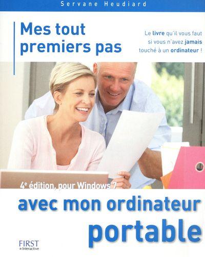 MES TOUT PREMIERS PAS AVEC MON ORDINATEUR PORTABLE - 4ED POUR WINDOWS 7