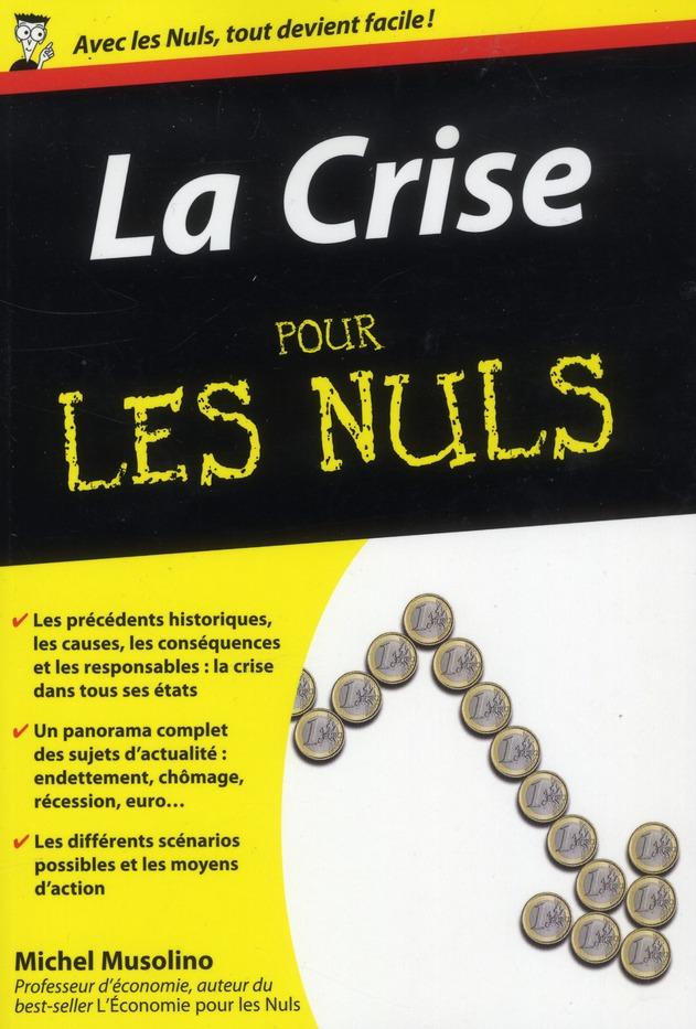 LA CRISE POCHE POUR LES NULS