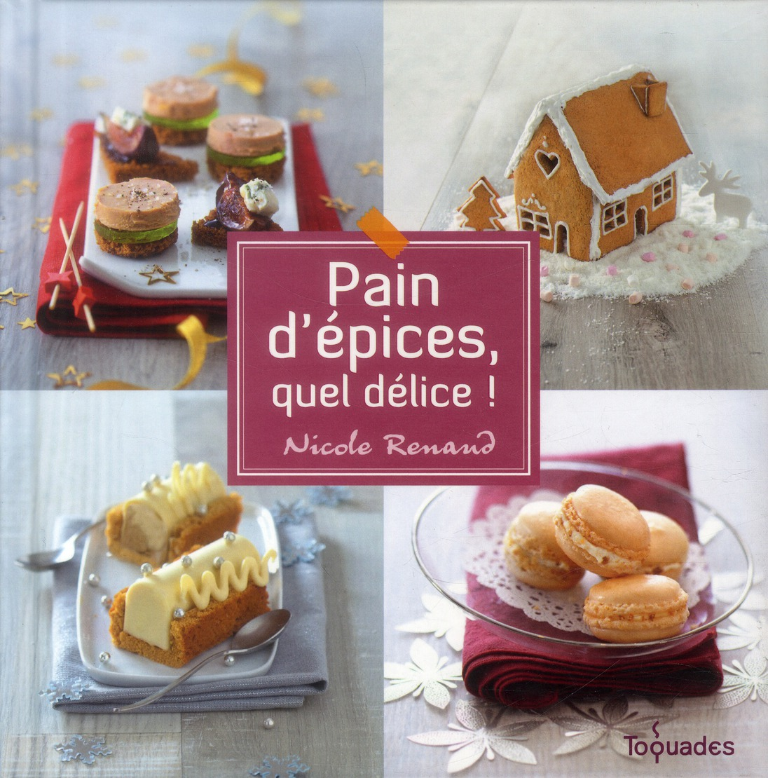 PAIN D'EPICES, QUEL DELICE !