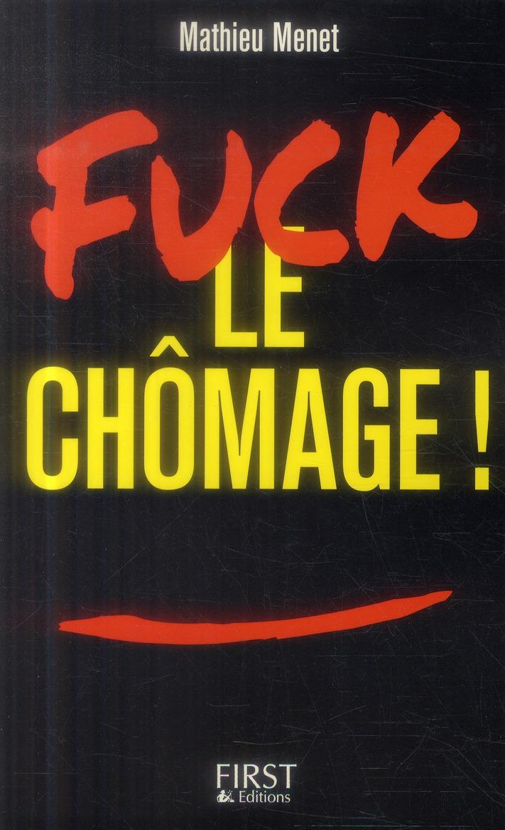 FUCK LE CHOMAGE !