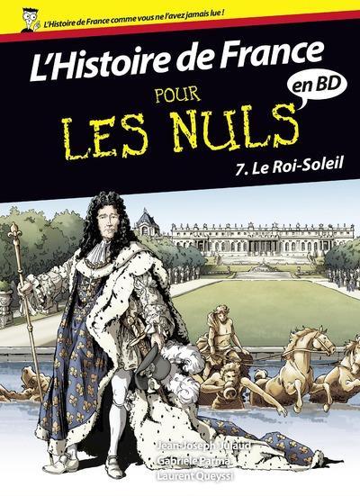 HISTOIRE DE FRANCE EN BD POUR LES NULS - TOME 7 LE ROI-SOLEIL - VOL7
