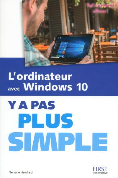 L'ORDINATEUR AVEC WINDOWS 10 Y A PAS PLUS SIMPLE
