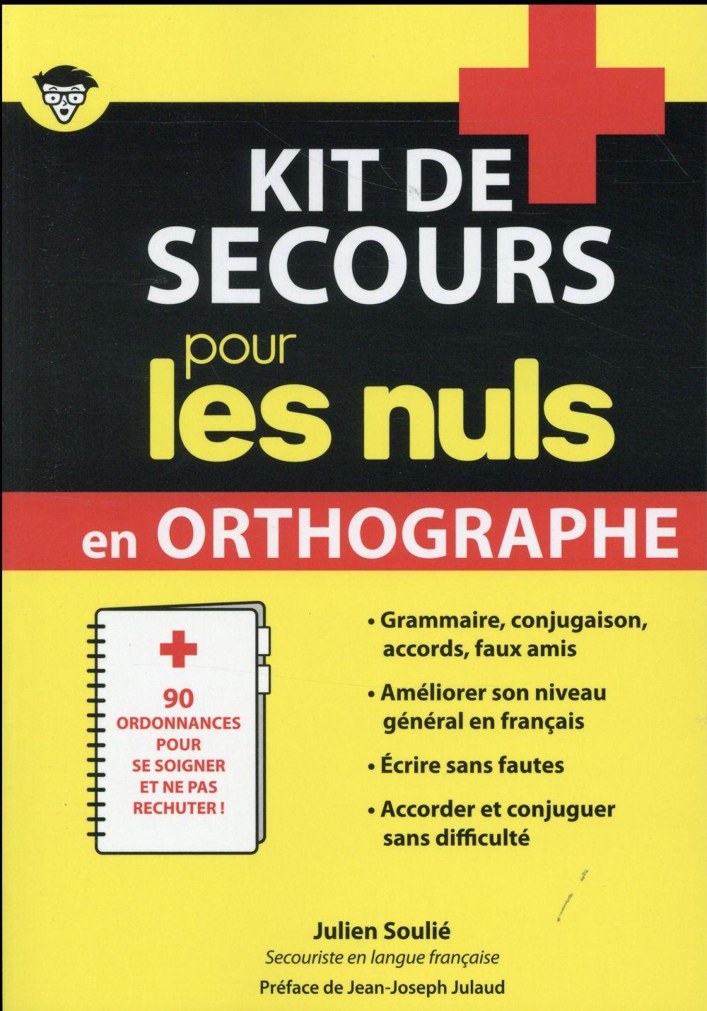 KIT DE SECOURS POUR LES NULS EN ORTHOGRAPHE