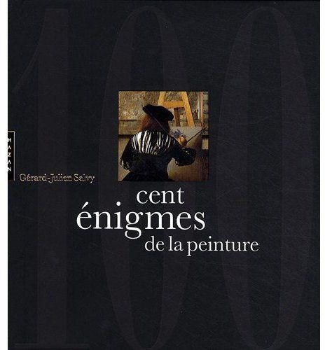 CENT ENIGMES DE LA PEINTURE