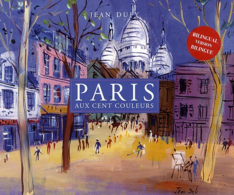PARIS AUX CENT COULEURS. JEAN DUFY