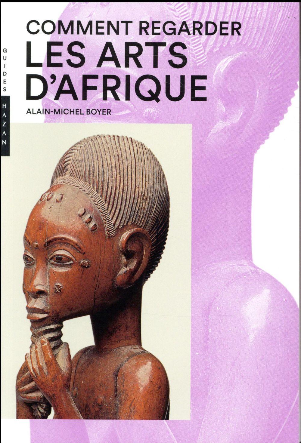 COMMENT REGARDER LES ARTS D'AFRIQUE NOUVELLE EDITION