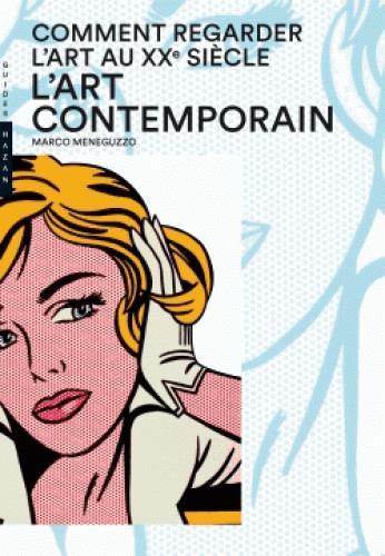COMMENT REGARDER L'ART AU XXE SIECLE. L'ART CONTEMPORAIN