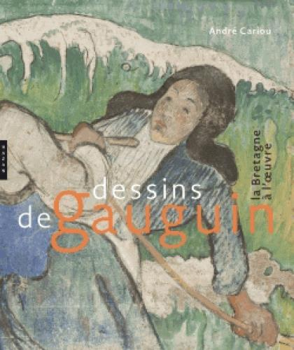 DESSINS DE GAUGUIN. LA BRETAGNE A L'OEUVRE