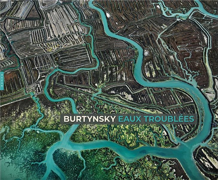 EDWARD BURTYNSKY-EAUX TROUBLEES