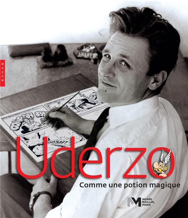 UDERZO, COMME UNE POTION MAGIQUE (CATALOGUE OFFICIEL D'EXPOSITION-MUSEE MAILLOL)