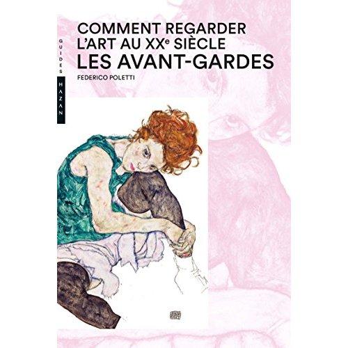 COMMENT REGARDER L'ART AU XXEME SIECLE, LES AVANT-GARDES