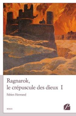 RAGNAROK, LE CREPUSCULE DES DIEUX - I