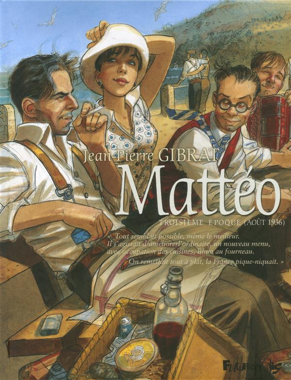 MATTEO (TROISIEME EPOQUE (AOUT 1936)) T3