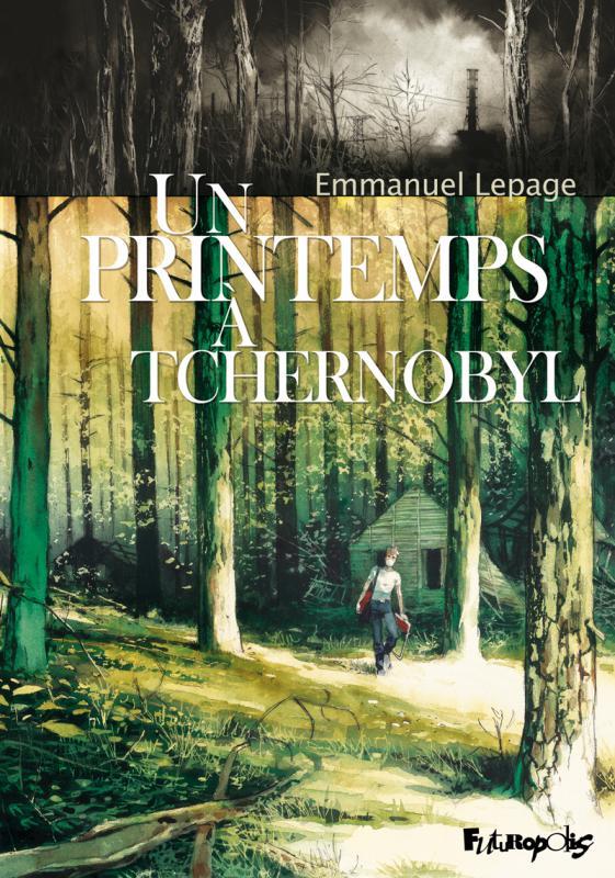 UN PRINTEMPS A TCHERNOBYL