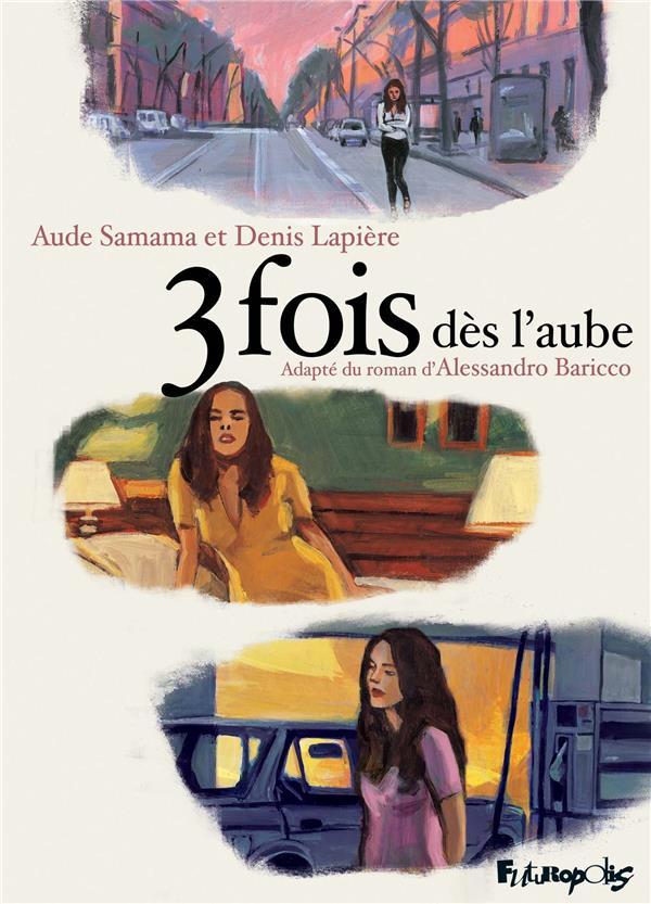 TROIS FOIS DES L'AUBE
