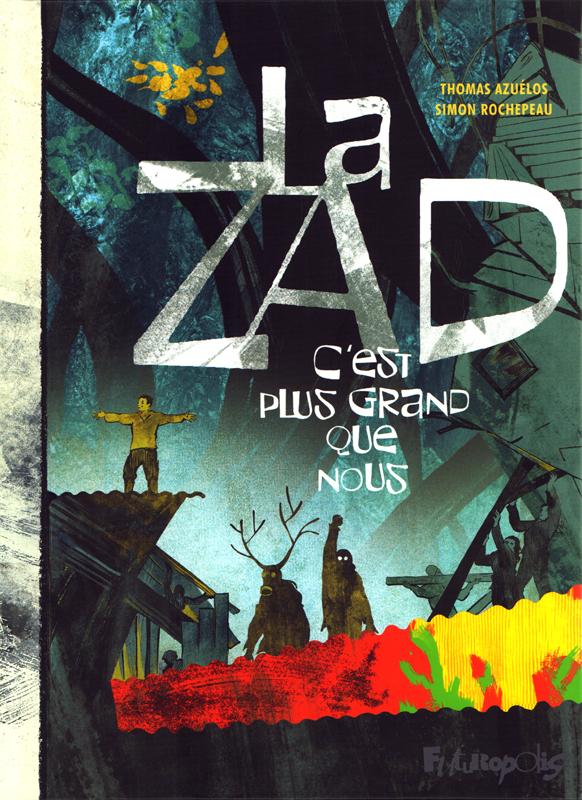 LA ZAD - C'EST PLUS GRAND QUE NOUS