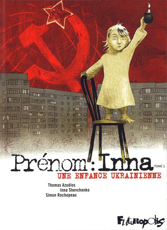 PRENOM : INNA (TOME 1-UNE ENFANCE UKRAINIENNE)