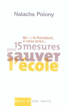 M(ME) LE PRESIDENT, SI VOUS OSIEZ? - 15 MESURES POUR SAUVER L'ECOLE