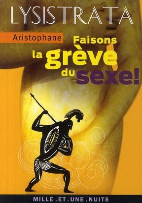 LYSISTRATA. FAISONS LA GREVE DU SEXE !