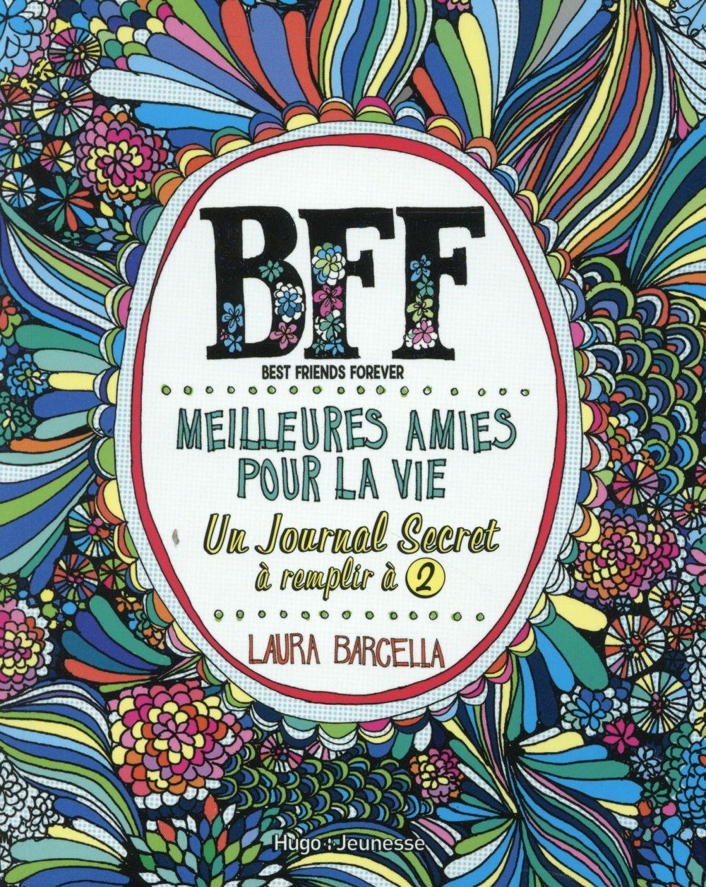 BFF MEILLEURES AMIES POUR LA VIE - UN JOURNAL SECRET A REMPLIR A 2