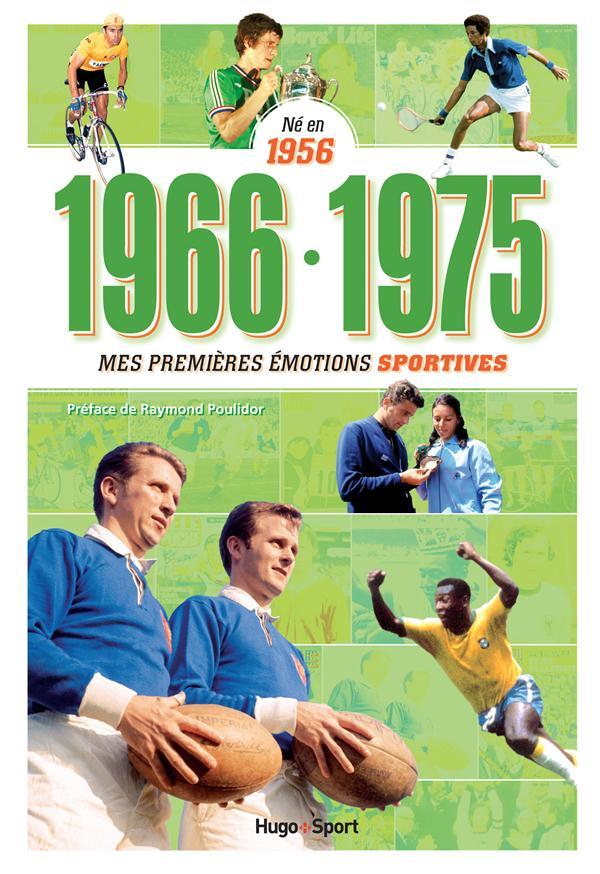 NE EN 1956 - 1966-1975 - MES PREMIERES EMOTIONS SPORTIVES