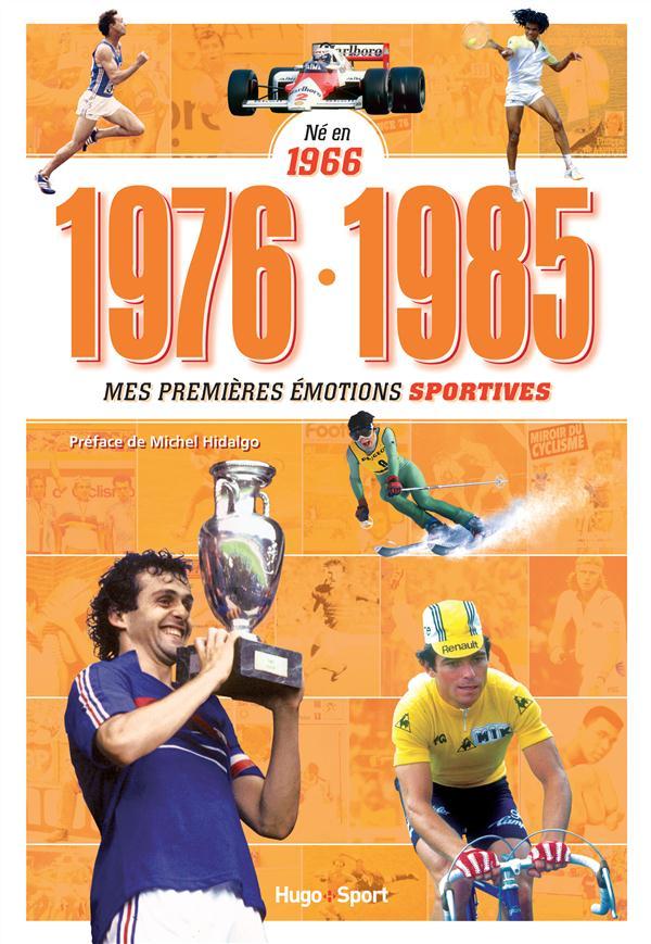 NE EN 1966 - 1976-1985 - MES PREMIERES EMOTIONS SPORTIVES